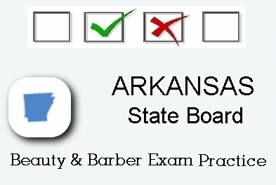 ARKANSAS exam practice for state board in cosmetology, barber, esthetics and manicuring tests