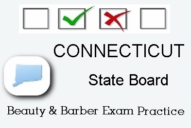CONNECTICUT exam practice for state board in cosmetology, barber, esthetics and manicurist tests