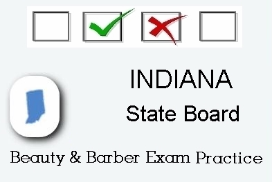 INDIANA exam practice for state board in cosmetology, barber, esthetics and manicurist tests