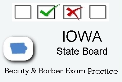 IOWA exam practice for state board in cosmetology, barber, esthetics and manicurist tests