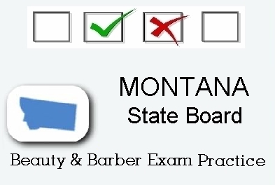 MONTANA exam practice for state board in cosmetology, barber, esthetics and manicurist tests