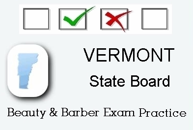 VERMONT exam practice for state board in cosmetology, barber, esthetics and manicurist tests
