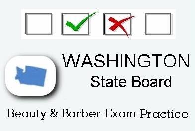 Washington exam practice for state board in cosmetology, barber, esthetics and manicuring tests