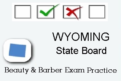 WYOMING exam practice for state board in cosmetology, barber, esthetics and manicurist tests
